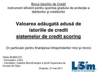 Valoarea adăugată adusă de  istoriile de credit  sistemelor de credit scoring