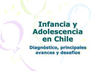 Infancia y Adolescencia  en Chile