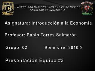 UNIVERSIDAD NACIONAL AUTÓNOMA DE MÉXICO FACULTAD DE INGENIERIA