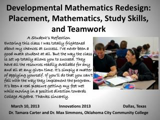 Developmental Mathematics Redesign: Placement, Mathematics, Study Skills, and Teamwork