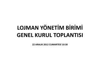 LOJMAN YÖNETİM BİRİMİ GENEL KURUL TOPLANTISI