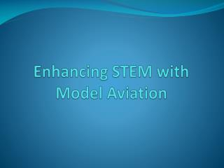 Enhancing  STEM with Model Aviation