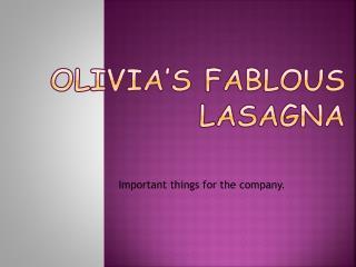 Olivia's Fablous lasagna