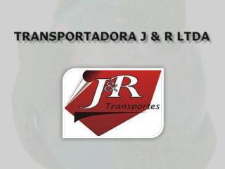 TRANSPORTADORA J & R LTDA