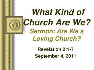 What Kind of Church Are We Sermon: Are We a Loving Church