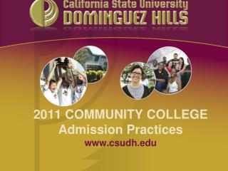 2011 COMMUNITY COLLEGE Admission Practices csudh