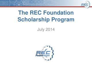 The REC Foundation Scholarship Program