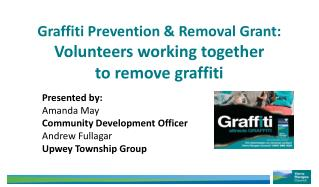 Graffiti Prevention & Removal Grant: Volunteers working together  to remove graffiti