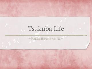 Tsukuba Life