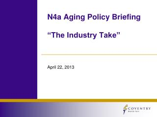 "N4a Aging Policy Briefing ""The Industry Take"""