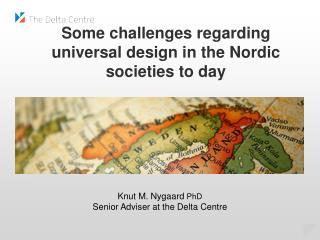 Some challenges regarding universal design in the Nordic societies to day