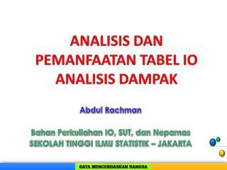 Abdul Rachman Bahan Perkuliahan  IO, SUT,  dan Neparnas SEKOLAH TINGGI ILMU STATISTIK – JAKARTA