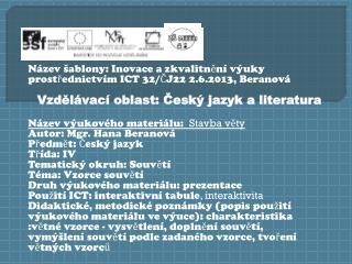 Název šablony: Inovace a zkvalitnění výuky prostřednictvím ICT 32/ČJ22 2.6.2013, Beranová