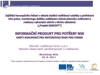 Národní vzdělávací fond, o.p.s. Národní observatoř zaměstnanosti a vzdělávání Workshop W2a