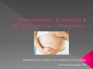 Preeclampsia, Eclampsia & HELLP Syndrome in Pregnancy