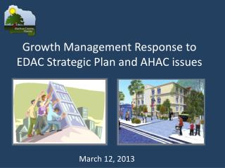 Growth Management Response to EDAC Strategic Plan and AHAC issues