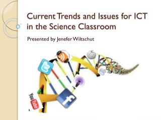 Current Trends and Issues for ICT in the Science Classroom