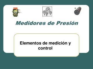 Medidores de Presi n