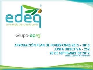 Antecedentes Plan de Inversiones 2013 Plan de Inversiones 2014-2015
