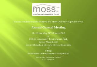 You are cordially invited to attend the  Merri  Outreach Support Service Annual General Meeting