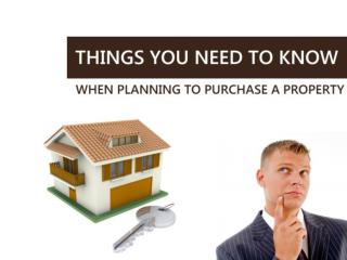 Things You Need To Know When Planning To Purchase a Property