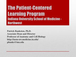 Patrick Bankston, Ph.D. Associate Dean and Director Professor of Anatomy and Cell Biology