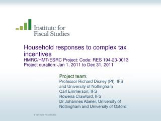 Project team : Professor Richard Disney (PI), IFS and University of Nottingham