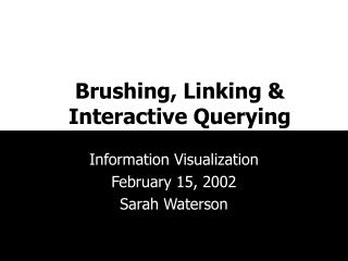 Brushing, Linking  Interactive Querying