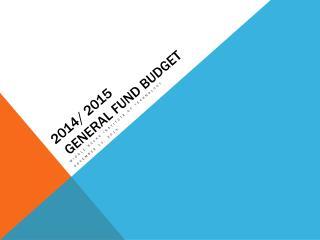 2014/ 2015  General Fund Budget