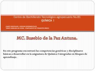 MC.  Eusebio de la Paz Antuna.