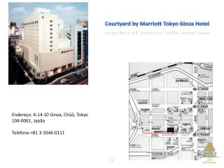 Endereço: 6-14-10  Ginza ,  Chūō ,  Tokyo 104-0061, Japão Telefone:+81 3-3546-0111