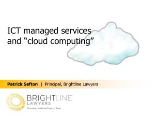 ICT managed  s ervices and �cloud  c omputing�