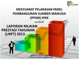MESYUARAT PELARASAN PANEL PEMBANGUNAN SUMBER MANUSIA (PPSM ) JPKK