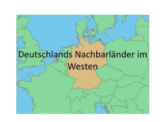 Deutschlands Nachbarländer im Westen