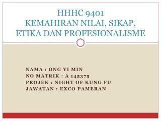 HHHC 9401 KEMAHIRAN NILAI, SIKAP, ETIKA DAN PROFESIONALISME