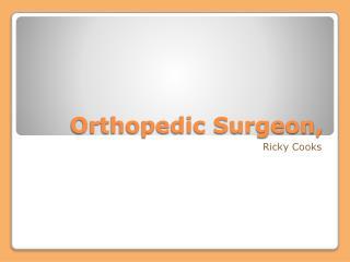 Orthopedic  Surgeon,