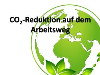 CO 2 -Reduktion auf dem Arbeitsweg