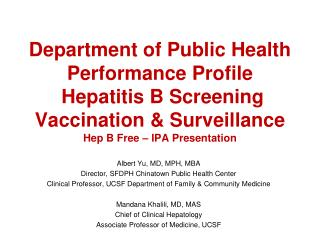 Albert Yu, MD, MPH, MBA  Director, SFDPH Chinatown Public Health Center