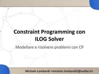 Constraint Programming con ILOG Solver