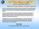 Message from the     Commanding Officer Marine Corps Base, Camp Lejeune