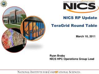 NICS RP Update TeraGrid  Round Table