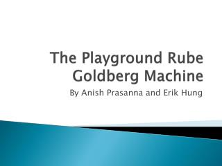 The Playground Rube Goldberg Machine