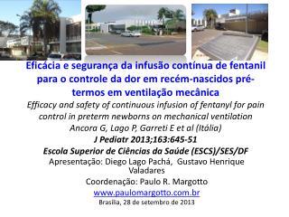 Apresentação: Diego Lago Pachá,  Gustavo Henrique Valadares Coordenação: Paulo R. Margotto