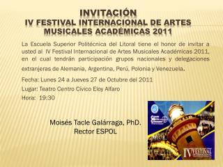 INVITACIÓN IV FESTIVAL INTERNACIONAL DE ARTES MUSICALES ACADÉMICAS 2011