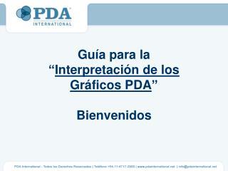 Gu�a para la � Interpretaci�n de los Gr�ficos PDA � Bienvenidos