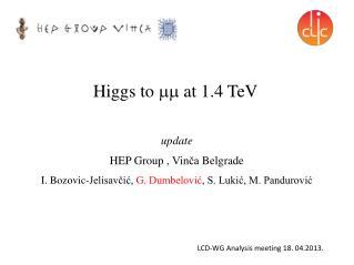 Higgs to    at 1.4 TeV