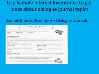 Use Sample Interest Inventories to get ideas about dialogue journal topics