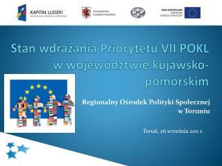 Stan wdrażania Priorytetu VII POKL w województwie kujawsko-pomorskim