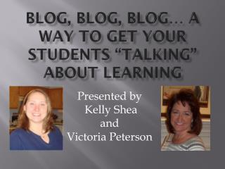 "Blog, blog, blog… a way to get your students ""talking"" about learning"