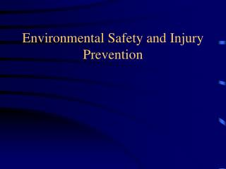 Environmental Safety and Injury Prevention